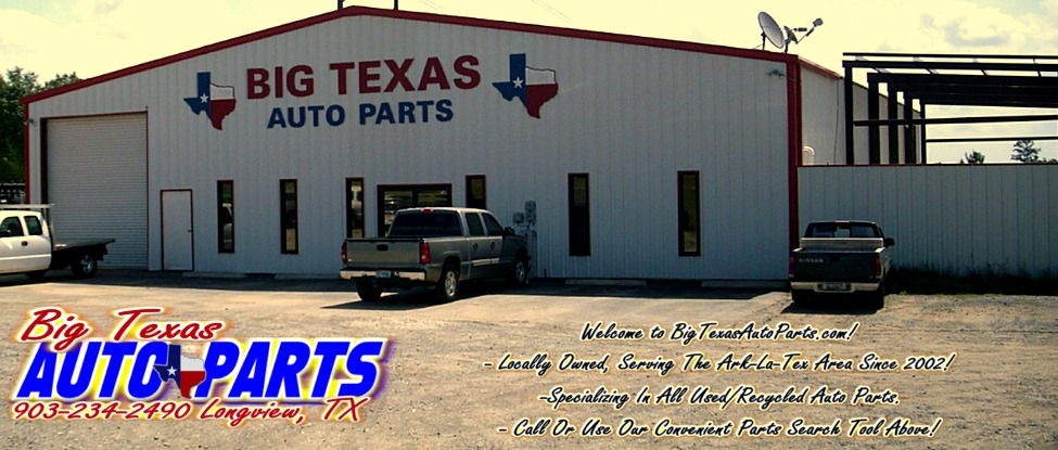 Welcome to BigTexasParts.com - the home of Big Texas Auto Parts! on houston texas residential, houston texas shoes, houston texas clothing, houston texas gifts, houston texas transportation, houston texas projects, houston texas religion, houston texas construction, houston texas events, houston texas new homes, houston texas money, houston texas painting, houston texas sports, houston texas gun trader, houston texas apartments, houston texas personals, houston texas weather, houston texas pot belly pigs, houston texas animals, houston texas camping,
